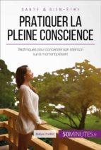 pratiquer la pleine conscience (ebook)- 50minutes.fr-9782808003230