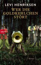 wer die goldkehlchen stört (ebook)-levi henriksen-9783641170530