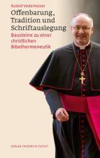 offenbarung, tradition und schriftauslegung (ebook) rudolf voderholzer 9783791770130