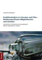 ERZÄHLTECHNIKEN IN LITERATUR UND FILM - MEDIENSPEZIFISCHE MÖGLICHKEITEN UND GRENZEN