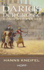 darius der grosse – könig der perser (ebook)-hanns kneifel-9783863052430