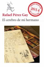 el cerebro de mi hermano (ebook)-rafael perez gay-9786070719530