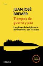 tiempos de guerra y paz (ebook)-juan jose bremer-9786073154130