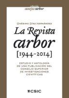 la revista arbor (1944-2014). estudio y antología de una publicación del consejo superior de investigaciones científicas (ebook)-onésimo díaz hernández-9788400099930