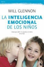 la inteligencia emocional de los niños will glennon 9788408041030