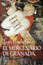 el mercenario en granada-juan eslava galan-9788408071730