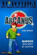 arcanus 1. maddox descubre el camino care santos 9788408073130