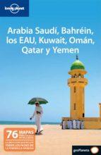 arabia saudi, bahrein, los eau, kuwait, oman, qatar y yemen (lone ly planet 2011)-9788408097730