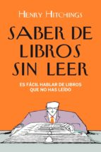 saber de libros sin leer (ebook)-henry hitchings-9788408101130