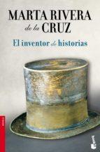 el inventor de historias-marta rivera de la cruz-9788408102830