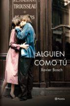 alguien como tú (ebook)-xavier bosch-9788408141730