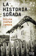 la historia soñada (ebook)-silvia ibañez cambra-9788408170730