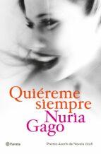 quiereme siempre (premio azorín de novela 2018)-nuria gago-9788408191230
