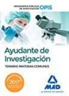 ayudantes de investigacion de los organismos publicos de investigacion: temario de materias comunes-9788414204030