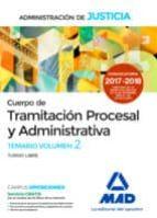 cuerpo de tramitación procesal y administrativa (turno libre) de la administración de justicia. temario volumen 2 9788414213230