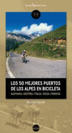 los 50 mejores puertos de los alpes en bicicleta rudolf geser 9788415088530