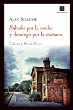 sabado por la noche y domingo por la mañana-alan sillitoe-9788415130130