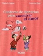 cuaderno de ejercicios para encontrar el amor elisabeth couzon 9788415322030