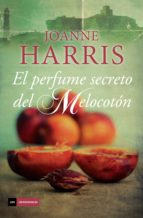 el perfume secreto del melocoton-joanne harris-9788415355830