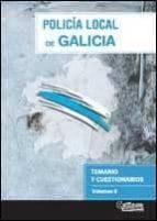 policia local de galicia. temario y cuestionarios. volumen ii-9788415394730