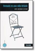 sentado en una silla helada-jose antonio lozano-9788415468530