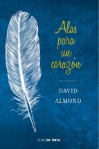alas para un corazon david almond 9788415594130