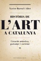 historia de l art a catalunya xavier barral i altet 9788415711230