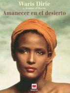 amanecer en el desierto (ebook) waris dirie 9788415893530