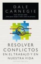 resolver conflictos en el trabajo-dale carnegie-9788415968030