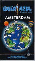 amsterdam 2015 (guía azul) 3ª ed. luis mazarrasa mowinckel 9788416137930