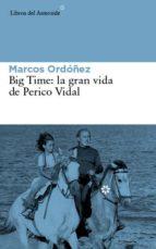 big time: la gran vida de perico vidal marcos ordoñez divi 9788416213030
