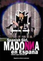 spanish girl. madonna en españa andres lopez martinez 9788416229130
