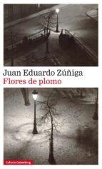 flores de plomo-juan eduardo zuñiga-9788416252930
