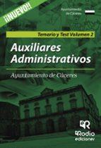 AUXILIARES ADMINISTRATIVOS DEL AYUNTAMIENTO DE CÁCERES: TEMARIO Y TEST. VOLUMEN II