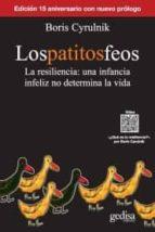 los patitos feos (2ª ed.): la resiliencia, una infancia infeliz no determina la vida boris cyrulnik 9788416572830
