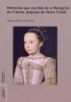 memorias que escribió de sí margarita de francia, duquesa de valois (1646) (ebook)-joaquin rubio tovar-9788416599530