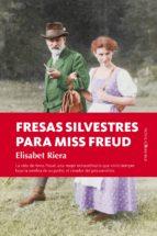 fresas silvestres para miss freud-elisabet riera-9788416750030