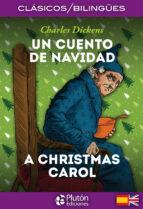 un cuento de navidad / a christmas carol (ed. bilingüe español - ingles)-charles dickens-9788417079130