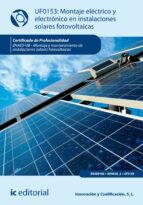 (i.b.d.) montaje eléctrico y electrónico de instalaciones solares fotovoltaicas. enae0108   montaje y mantenimiento de instalacion solares fotovoltaicas. 9788417086930