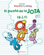 escuela de las letras. el punto de la jota (g,j,f) susana peix xavi ramiro 9788417091330