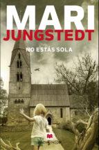 no estas sola (saga anders knutas 11) mari jungstedt 9788417108830