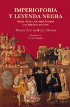 imperiofobia y leyenda negra-maria elvira roca barea-9788417151430
