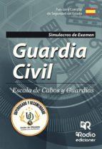guardia civil: escala de cabos y guardias: simulacros de examen.-9788417287030
