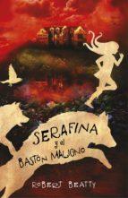serafina y el bastón maligno (serafina 2) (ebook)-robert beatty-9788420486130