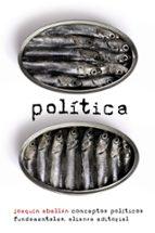 politica: conceptos politicos fundamentales-joaquin abellan-9788420609430