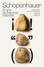 el arte de hacerse respetar: expuesto en 14 maximas-arthur schopenhauer-9788420651330