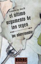 el ultimo argumento de los reyes (la primera ley iii)-joe abercrombie-9788420688930