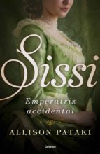 sissi, emperatriz accidental-allison pataki-9788425354830