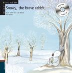 snowy, the brave rabbit (tales of the old oak) (includes  audio c d)-rocio anton-lola nuñez-9788426376930