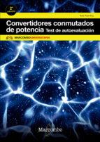 convertidores conmutados de potencia. test de autoevaluación (2ª ed.) ana pozo ruz 9788426724830